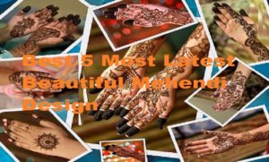 Best 5 Most latest Mehendi Designs